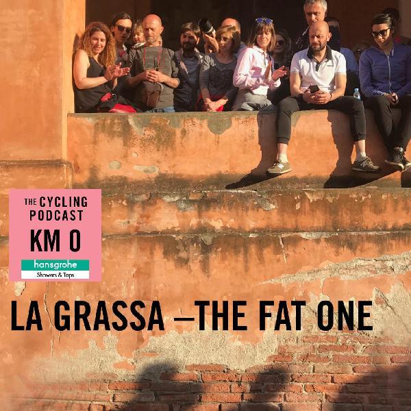 34: La Grassa - The Fat One   Kilometre 0