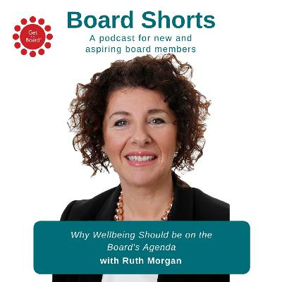 Why Wellbeing needs to be on the Board's Agenda with Ruth Morgan | Ep. 06