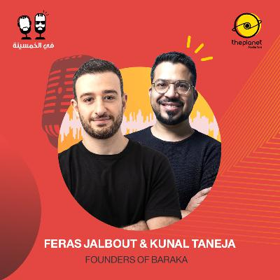 #49 - Feras Jalbout and Kunal Taneja
