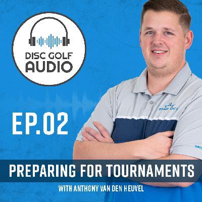 Preparing for Disc Golf Tournaments: Episode 2