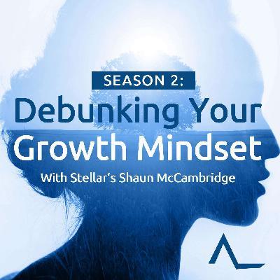 1: Trailer - Debunking Your Growth Mindset