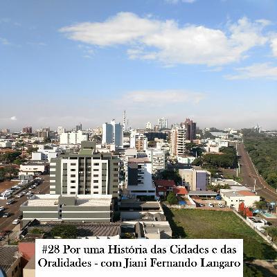 Episódio 28: Por uma História das Cidades e das Oralidades