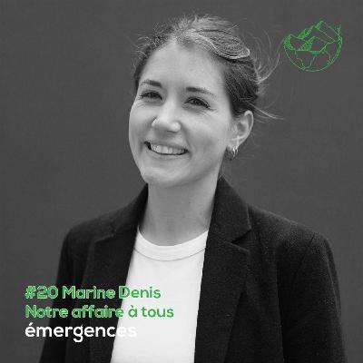 Emergences#20 – Marine Denis - Notre Affaire à tous - De doctorante à militante pour le climat