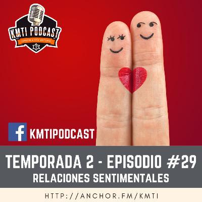 T2 - Episodio #29 - Relaciones Sentimentales