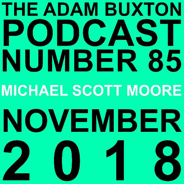 EP.85 - MICHAEL SCOTT MOORE