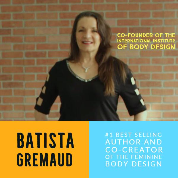 Batista Gremaud: Co-founder Of The International Institute Of Body Design  Ep 46