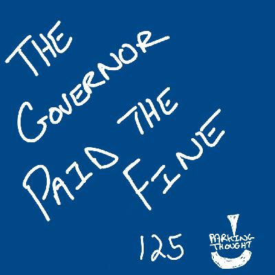 #gratitude The Governor Paid the Fine | 125
