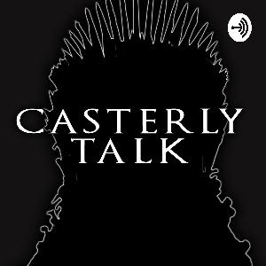 Give. Me. Dragons. - Casterly Talk - EP 47
