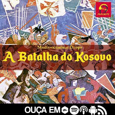 Medievalíssimo Drops: A Batalha do Kosovo