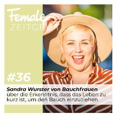 Über die Erkenntnis, dass das Leben zu kurz ist, um den Bauch einzuziehen: Interview mit Sandra Wurster von Bauchfrauen