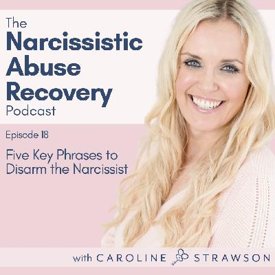 018 Five Key Phrases to Disarm the Narcissist