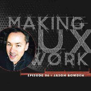 Episode 06, Jason Bowden :: Faith, Hope and UX