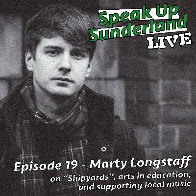 Marty Longstaff - Speak Up Sunderland LIVE #2