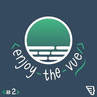 Episode 2: What We Love About Vue CLI