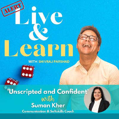 Trailer: Ep 8. Unscripted and Confident with Suman Kher, Communication and Soft Skills Coach