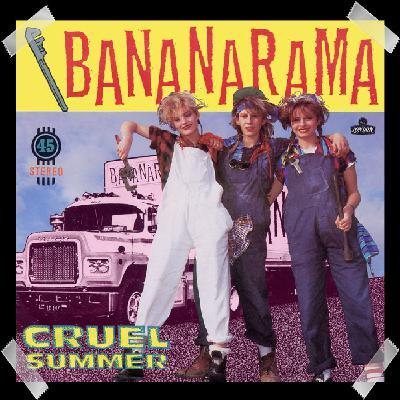 17. Bananarama - Cruel Summer