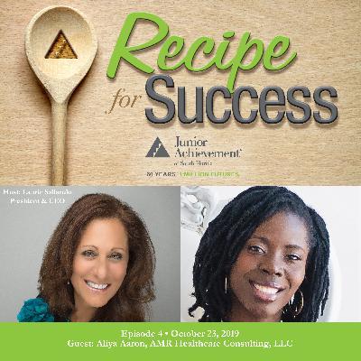 Recipe for Success, Episode 4, October 23, 2019, Guest Aliya Aaron