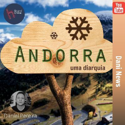 Andorra: uma diarquia – Dani News (15/07/2020)
