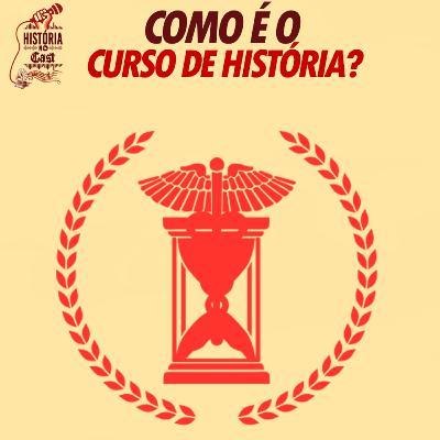 26 # HistóriaNoCast - Como é o Curso de História?