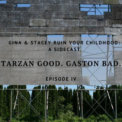 Tarzan Good. Gaston Bad.