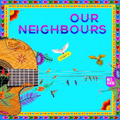 Maed Mixtape: Our Neighbours Pt.1