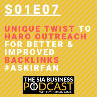 Unique Twist to HARO Outreach for Better & Improved Backlinks #AskIrfan [S01E07]