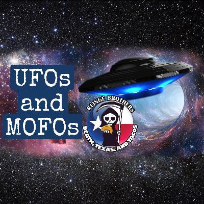S1EP2:  UFOs and MOFOs