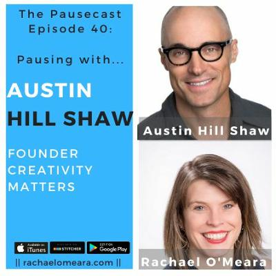 The Pausecast Austin Hill Shaw Ep 40