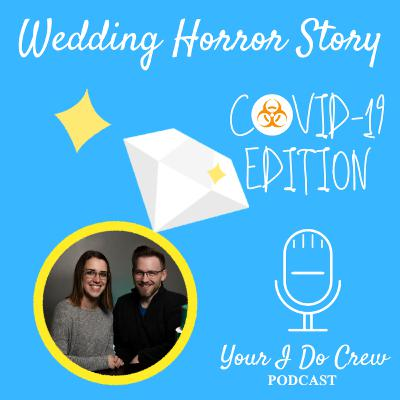 Wedding Horror Stories - COVID-19 edition