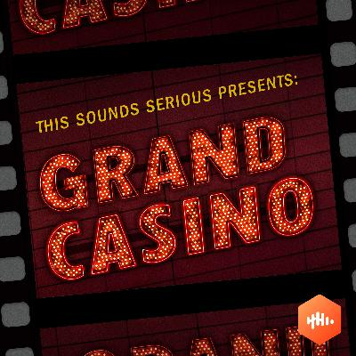 This Sounds Serious: Grand Casino