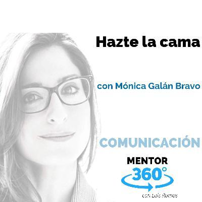 Hazte la cama, con Mónica Galán Bravo - COMUNICACIÓN - MENTOR360