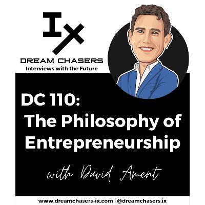 DC110: David Ament - The Philosophy of Entrepreneurship