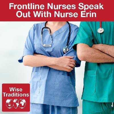 305: Frontline Nurses Speak Out