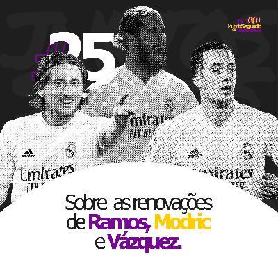Ep. 25 - Sobre renovações de Ramos, Modric e Vázquez