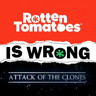 35: We're Wrong About... Star Wars: Episode II – Attack of the Clones  (Movie Review)