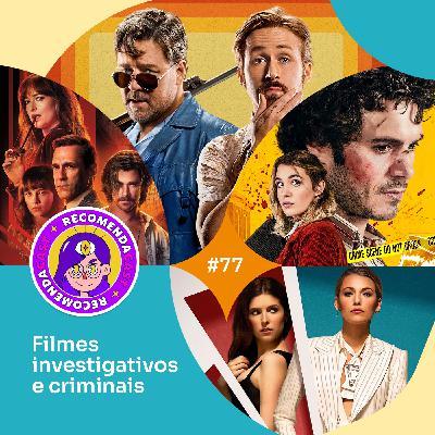 #77 - Filmes investigativos e criminais