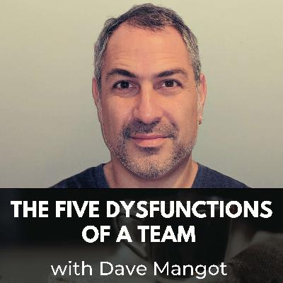 The Five Dysfunctions of a Team with Dave Mangot