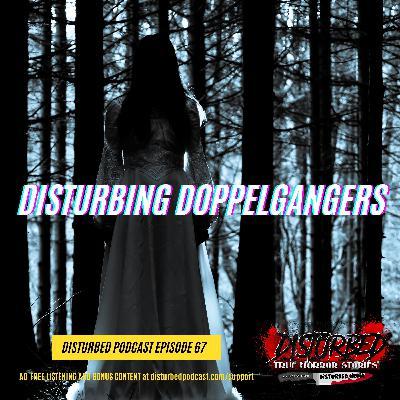 Disturbing Doppelgangers