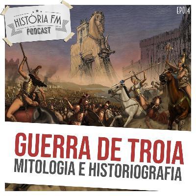 014 Guerra de Troia: mitologia e historiografia