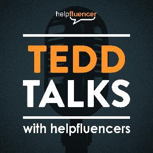 Tedd Talks with Helpfluencers