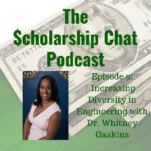 Increasing Diversity in Engineering with Dr. Whitney Gaskins