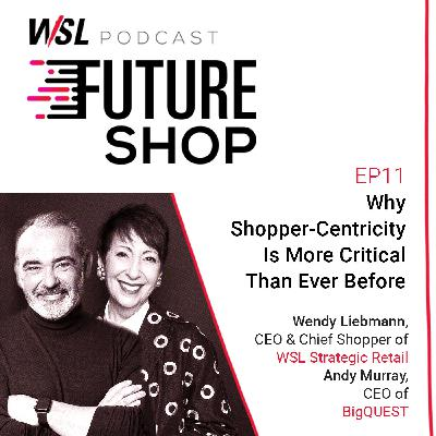EP11: Why Shopper-Centricity Is More Critical Than Ever Before