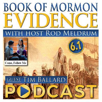 6.1 Come Follow Me (2 Nephi 1-5) Book of Mormon Evidence - Timothy Ballard, Operation Underground Railroad