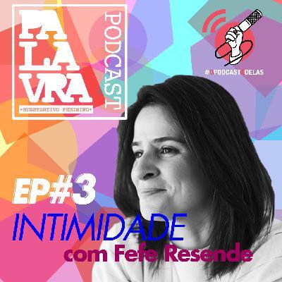 PALAVRA (s.f.) #3 – Intimidade