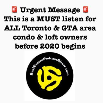 Episode 184: 🚨Urgent Message for ALL Toronto & GTA Condo 🏢 & Loft 🕋 owners