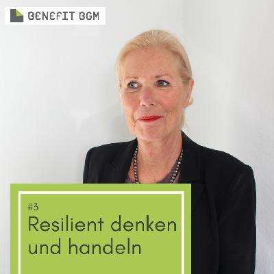 #3 Resilient denken und handeln