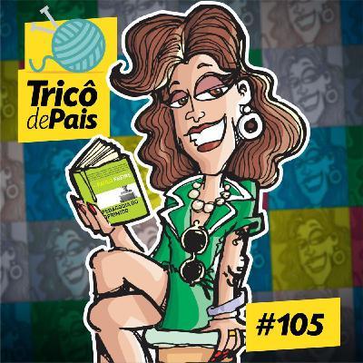 #105 - Masculinidade Tóxica feat. Rita Von Hunty
