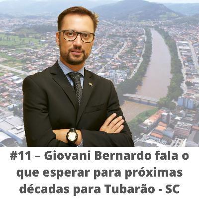 #11 - Tubarão 150 anos - Giovani Bernardo fala o que esperar para próximas décadas