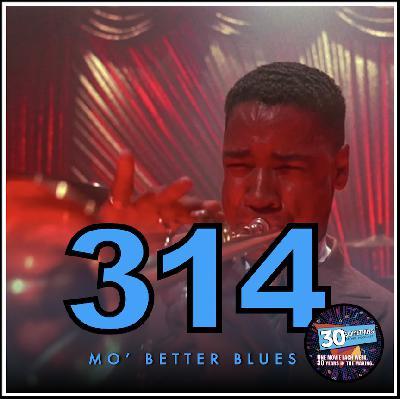 "Episode #314: ""Mo Better Makes It Mo Better"" | Mo' Better Blues (1990)"