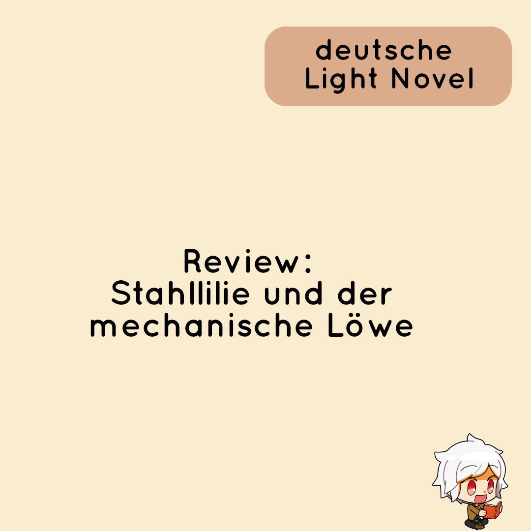 Stahllilie und der mechanische Löwe - Band 01 - Review